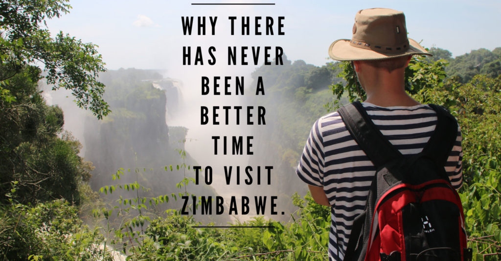 2018 – Why There Has Never Been A Better Time To Visit Zimbabwe.